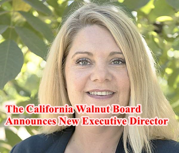 The California Walnut Board Announces New Executive Director